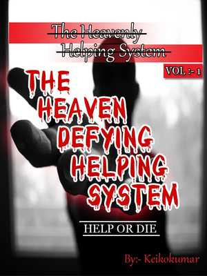 The Heaven Defying Helping System