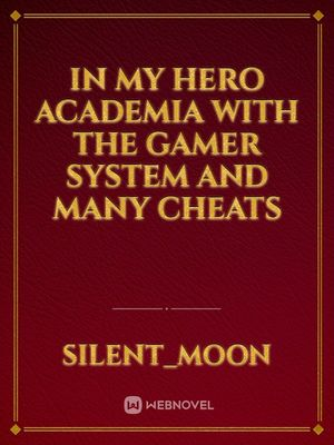 In My Hero Academia with The Gamer System and Many Cheats