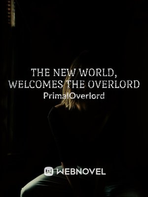 [Dropped] New Worlds, Welcomes the Overlord