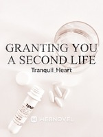 Granting You a Second Life