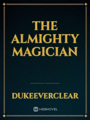 The Almighty Magician