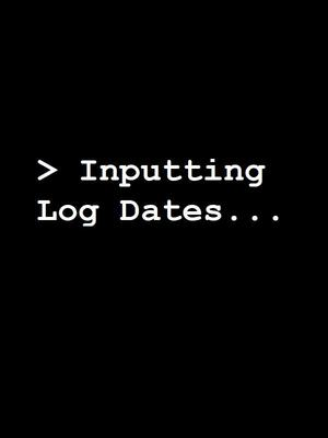 Input Log Dates