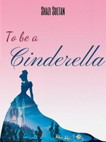 To Be A Cinderella