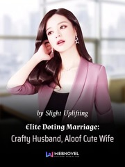 Elite Doting Marriage: Crafty Husband, Aloof Cute Wife