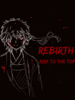 Rebirth: Rise to the Top