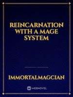 Reincarnation with a mage system