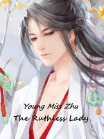 Young Miss Zhu: The Ruthless Lady