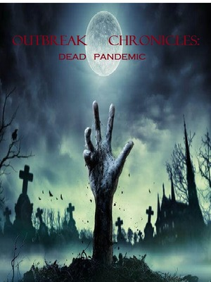 Outbreak Chronicles: Dead Pandemic