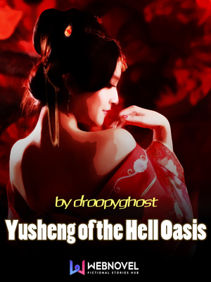 Yusheng of the Hell Oasis