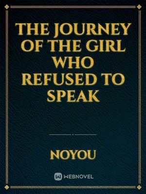 The Journey of The Girl who refused to speak