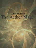 Zeph Malston: The Aether Mage
