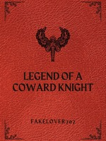 Legend of A Coward Knight