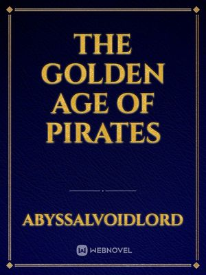 The Golden Age Of Pirates