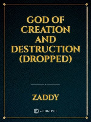 God of Creation and Destruction