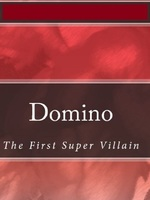 Domino - The First Super Villain