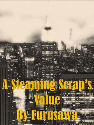 The Steaming Scrap's Value