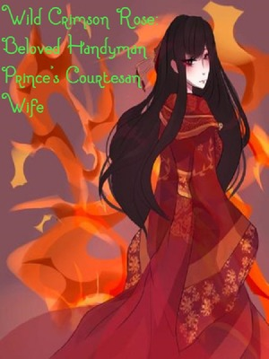 Wild Crimson Rose: Beloved Handyman Prince's Courtesan Wife