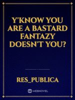 Y'know you are a bastard Fantazy doesn't you?