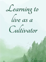 Learning To Live As A Cultivator