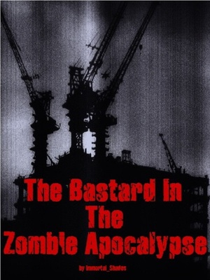 The Bastard In The Zombie Apocalypse