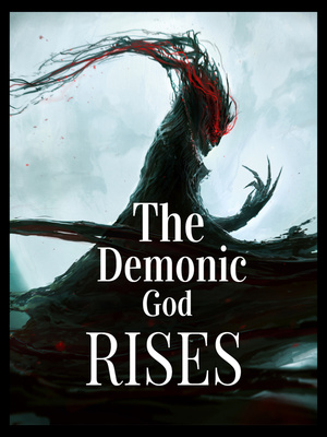 The Demonic God Rises