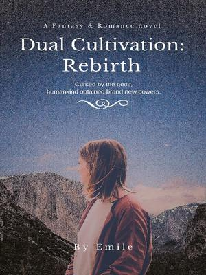 Dual Cultivation: Rebirth