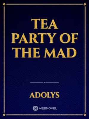 Tea party of the Mad