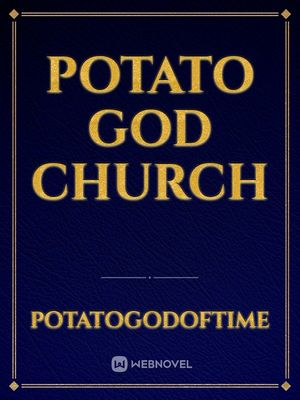 Potato God Church