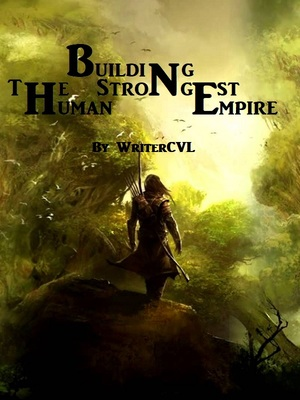 Building The Strongest Human Empire(Dropped)