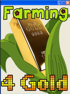 Farming For Gold