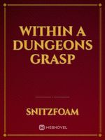 Within a dungeons grasp