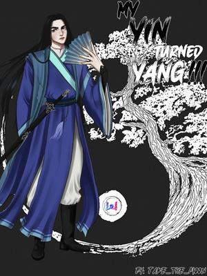 My Yin turned Yang! (BL) - Eastern Fantasy - Webnovel