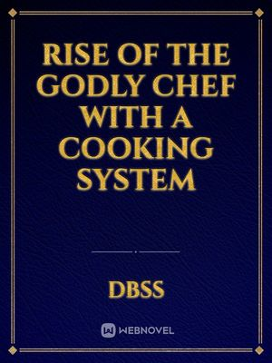 Rise of the Godly Chef with a cooking system