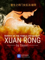 Rebirth of the Female Antagonist: XUANRONG