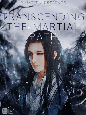 Transcending the Martial Path (HIATUS)
