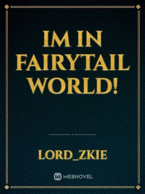 Im In FairyTail World!