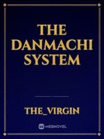 The DanMachi System