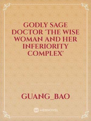 Godly Sage Doctor 'the Wise Woman and Her Inferiority Complex'