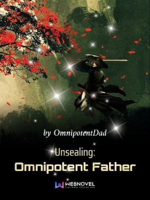 Unsealing: Omnipotent Father