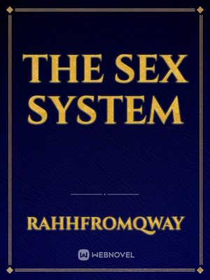 The sex SYSTEM