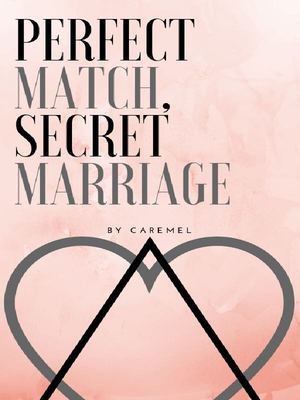 Perfect Match, Secret Marriage