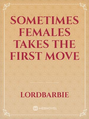 Sometimes females takes the first move