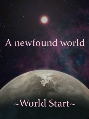 A newfound world ~World Start~