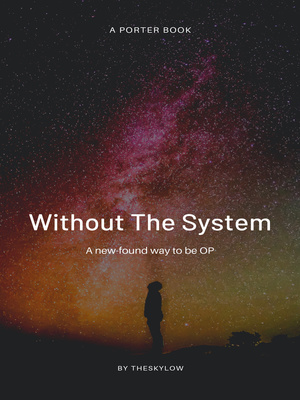 Without the System