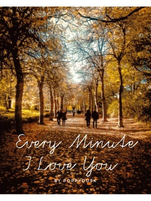 Every Minute I Love You