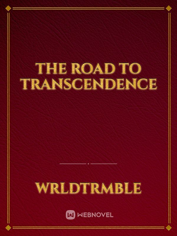 The Road to Transcendence