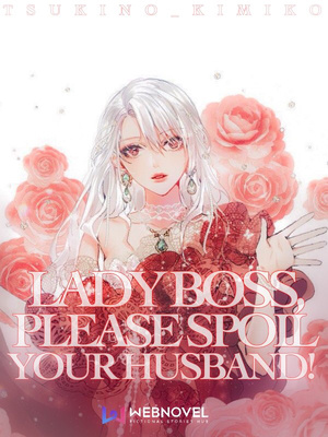 Lady Boss, Please Spoil Your Husband!