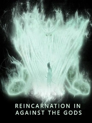 Reincarnation in Against The Gods