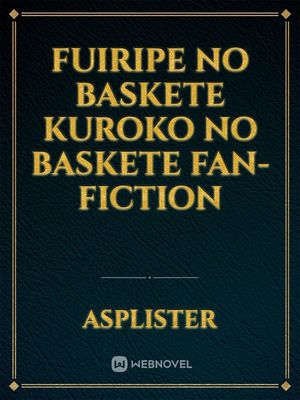 Fuiripe no baskete kuroko no baskete fan-fiction