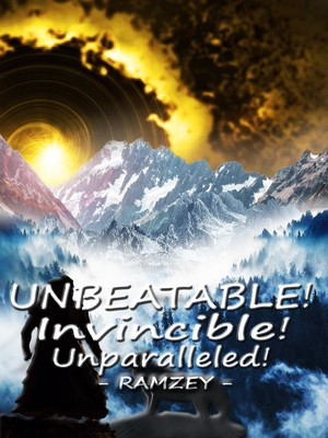 Unbeatable! Invincible! Unparalleled!